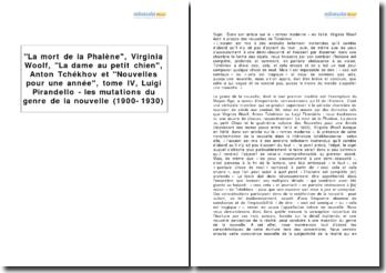 La mort de la Phalène, Virginia Woolf, La dame au petit chien, Anton Tchékhov et Nouvelles pour une année, tome IV, Luigi Pirandello - les mutations du genre de la nouvelle (1900-1930)