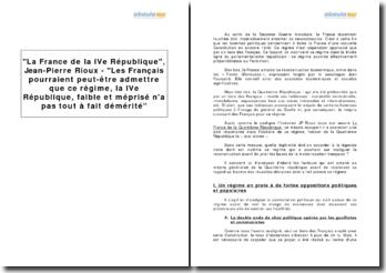 La France de la IVe République, Jean-Pierre Rioux - Les Français pourraient peut-être admettre que ce régime, la IVe République, faible et méprisé n'a pas tout à fait démérité