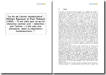 La fin de l'école républicaine, Phillipe Raynaud et Paul Thibaud (1990) - Il est clair que ce qu'on dénonce comme une « sélection par l'échec » n'est pas une anomalie, mais la régulation fondamentale...