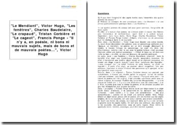 Le Mendiant, Victor Hugo, Les fenêtres, Charles Baudelaire, Le crapaud, Tristan Corbière et Le cageot, Francis Ponge - Il n'y a, en poésie, ni bons ni mauvais sujets, mais de bons et de mauvais poètes..., Victor Hugo
