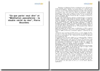 Ce que parler veut dire et Méditation pascalienne: la double vérité du don, Pierre Bourdieu