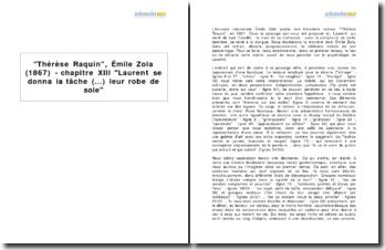 Thérèse Raquin, Émile Zola (1867) - chapitre XIII Laurent se donna la tâche (...) leur robe de soie