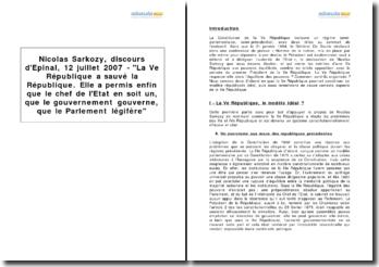 Nicolas Sarkozy, discours d'Epinal, 12 juillet 2007 - La Ve République a sauvé la République. Elle a permis enfin que le chef de l'Etat en soit un, que le gouvernement gouverne, que le Parlement légifère