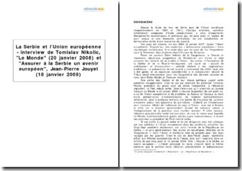 La Serbie et l'Union européenne - interview de Tomislav Nikolic, Le Monde (20 janvier 2008) et Assurer à la Serbie un avenir européen, Jean-Pierre Jouyet (18 janvier 2008)