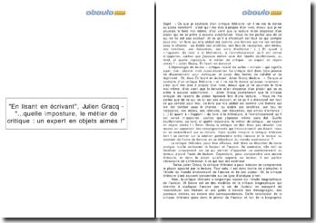 En lisant en écrivant, Julien Gracq - ...quelle imposture, le métier de critique: un expert en objets aimés!