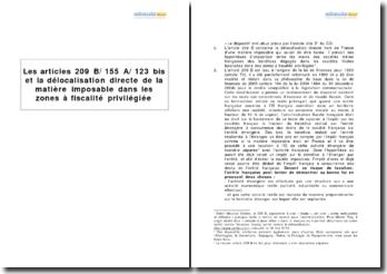 Les articles 209 B/ 155 A/ 123 bis et la délocalisation directe de la matière imposable dans les zones à fiscalité privilégiée