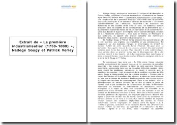 Extrait de « La première industrialisation (1750-1880) », Nadège Sougy et Patrick Verley