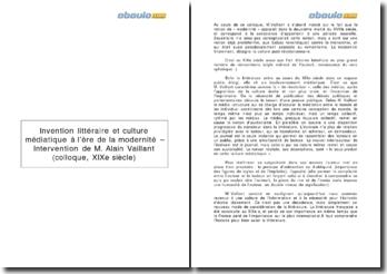 Invention littéraire et culture médiatique à l'ère de la modernité - Intervention de M. Alain Vaillant (colloque, XIXe siècle)