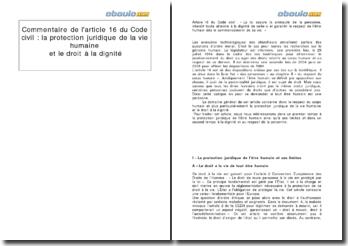 Commentaire de l'article 16 du Code civil : la protection juridique de la vie humaine et le droit à la dignité
