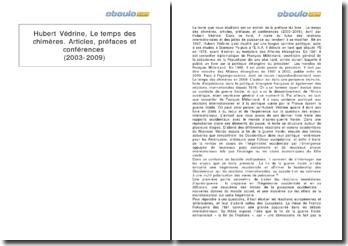 Le temps des chimères, articles, préfaces et conférences (2003-2009) - Hubert Védrine