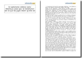 Un aphorisme célèbre outre-Atlantique pose que: « la Constitution est ce que les juges disent qu'elle est »