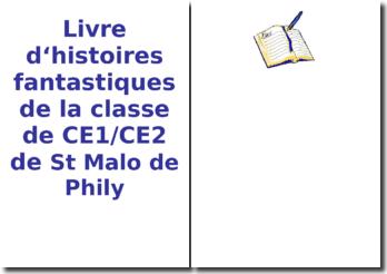 Projet d'écriture CE1-CE2 sur le thème des histoires fantastiques