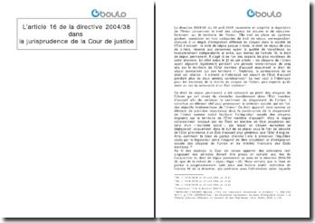 L'article 16 de la directive 2004/38 dans la jurisprudence de la Cour de justice