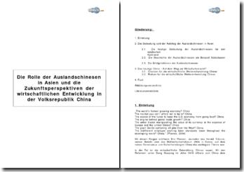 Die Rolle der Auslandschinesen in Asien und die Zukunftsperspektiven der wirtschaftlichen Entwicklung in der Volksrepublik China