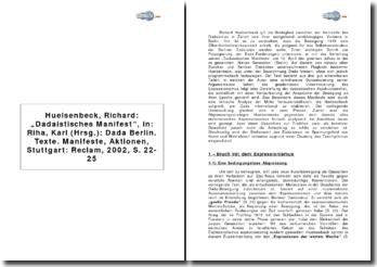 Huelsenbeck, Richard: Dadaistisches Manifest, in: Riha, Karl (Hrsg.): Dada Berlin. Texte. Manifeste, Aktionen, Stuttgart: Reclam, 2002, S. 22-25