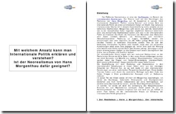 Mit welchem Ansatz kann man Internationale Politik erklären und verstehen? Ist der Neorealismus von Hans Morgenthau dafür geeignet?