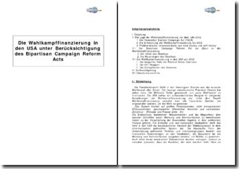 Die Wahlkampffinanzierung in den USA unter Berücksichtigung des Bipartisan Campaign Reform Acts