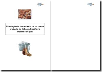 Estrategia del lanzamiento de un nuevo producto de Sebo en España : la maquina de pan
