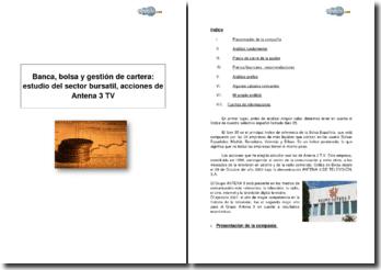 Banca, bolsa y gestión de cartera: estudio del sector bursatil, acciones de Antena 3 TV