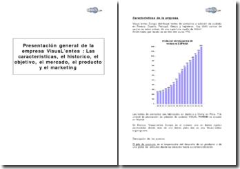 Presentación general de la empresa VisuaL'entes : las caracteristicas, el historico, el objetivo, el mercado, el producto y el marketing